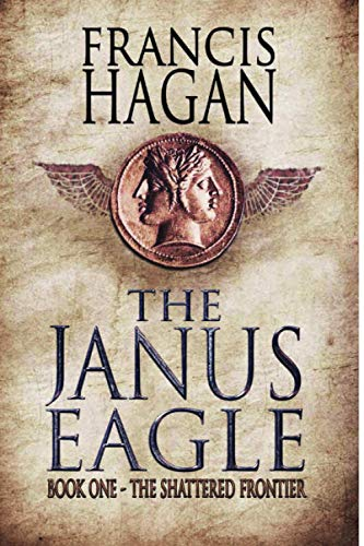 The Janus Eagle: Book One - The Shattered Frontier