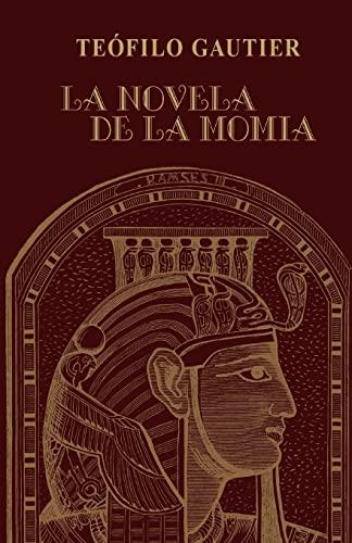 La novela de la momia (Paperback): Teofilo Gautier
