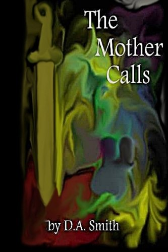 The Mother Calls: D. A. Smith