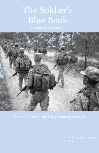 The Soldier's Blue Book: The Guide for: United States Government