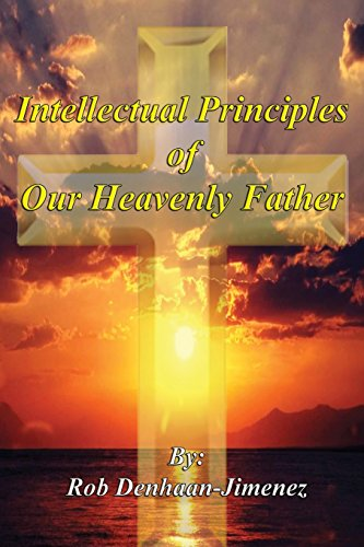 9781490456867: Intellectual Principles of Our Heavenly Father