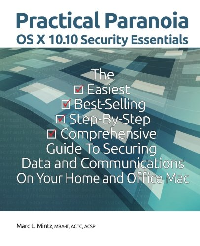 9781490458380: Practical Paranoia: OS X Security Essentials for Home and Business: The easy step-by-step guide to hardening your OS X security