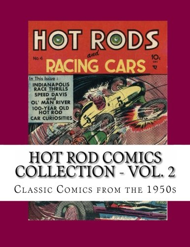 9781490459004: Hot Rod Comics Collection - Vol. 2: Triple-Sized: Hot Rods And Racing Cars #4 - #22 - #37