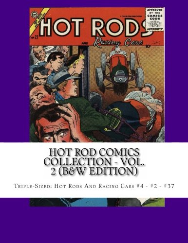 9781490459073: Hot Rod Comics Collection - Vol. 2 (B&W Edition): Triple-Sized: Hot Rods And Racing Cars #4 - #22 - #37