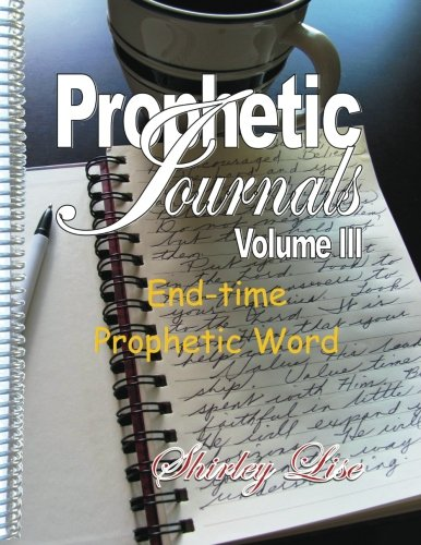 9781490459806: PROPHETIC JOURNALS Volume lll: End-time prophetic word
