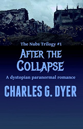 9781490461069: After the Collapse: Book One of the Nubs Trilogy