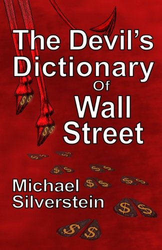 The Devil's Dictionary Of Wall Street (1490462376) by Silverstein, Michael