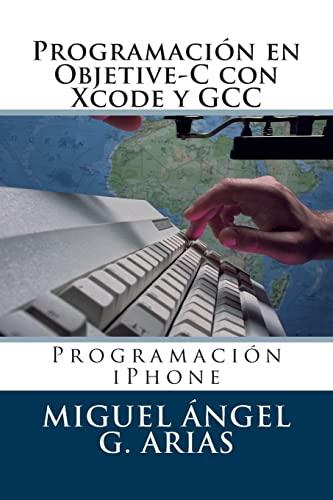 9781490462745: Programación en Objetive-C con Xcode y GCC (Spanish Edition)