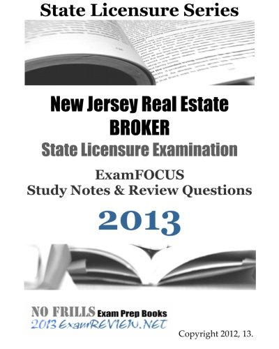 9781490462806: New Jersey Real Estate BROKER State Licensure Examination ExamFOCUS Study Notes & Review Questions 2013