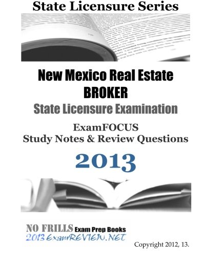 9781490462967: New Mexico Real Estate BROKER State Licensure Examination ExamFOCUS Study Notes & Review Questions 2013