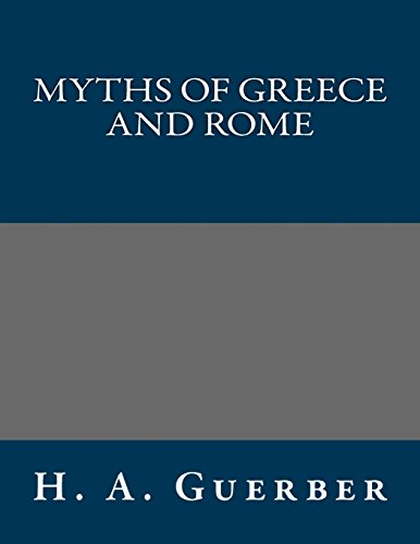 9781490464572: Myths of Greece and Rome