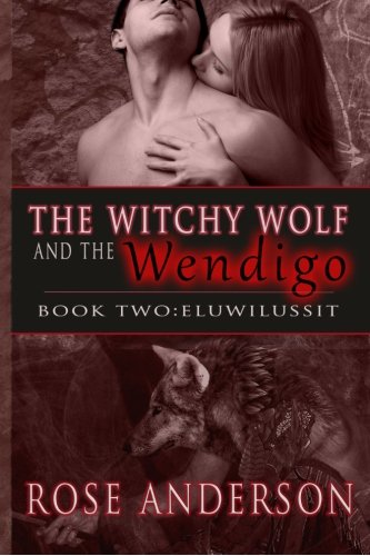 9781490464664: The Witchy Wolf and the Wendigo: Book 2 Eluwilussit