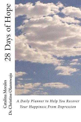 9781490467115: 28 Days of Hope: A Daily Planner to Help You Recover Your Happiness from Depression