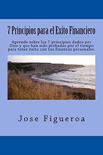 7 Principios para el Exito Financiero (Paperback): Jose Figueroa