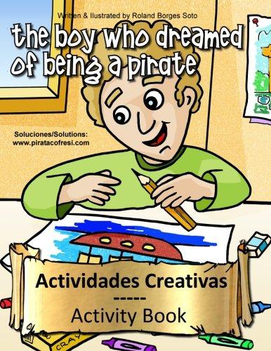 9781490470153: Activity Book / Actividades Creativas: Activity & Coloring Book Collection / Coleccion de Actividades para Colorear: Volume 9 (The boy who dreamed of ... / El ni?o que so?aba con ser un Pirata)