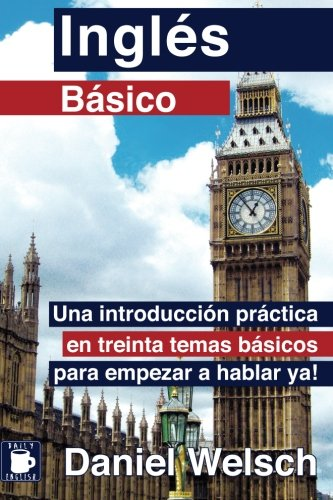 9781490470825: Inglés Básico: Una introducción práctica en treinta temas básicos para empezar a hablar ya! (Spanish and English Edition)