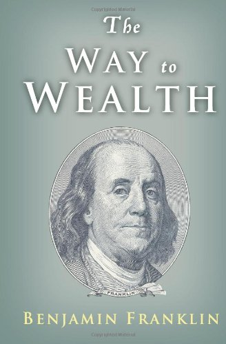 9781490471853: The Way to Wealth: Ben Franklin on Money and Success