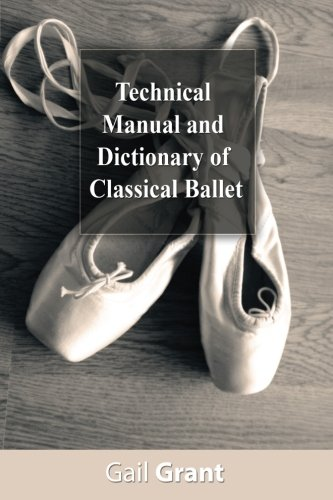 Technical Manual and Dictionary of Classical Ballet (Paperback)