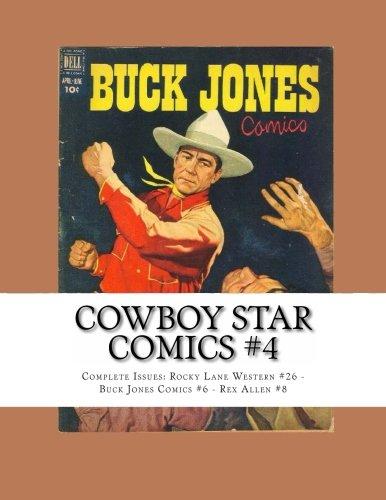 9781490473406: Cowboy Star Comics #4: Complete Issues: Rocky Lane Western #26 - Buck Jones Comics #6 - Rex Allen #8