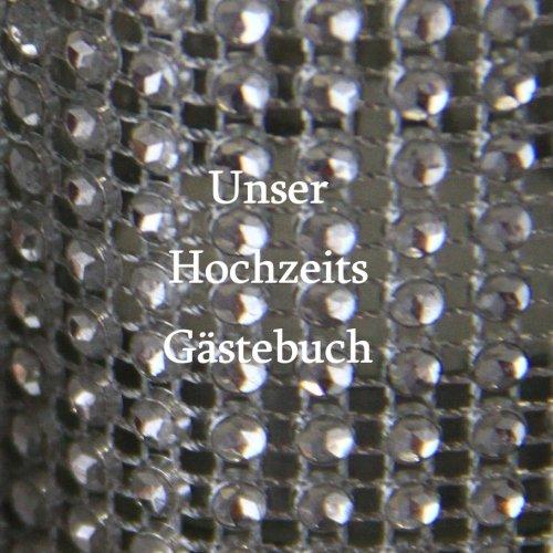 9781490473543: Unser Hochzeits Gästebuch - Glitzer: Damit kein Gast je vergessen wird (German Edition)