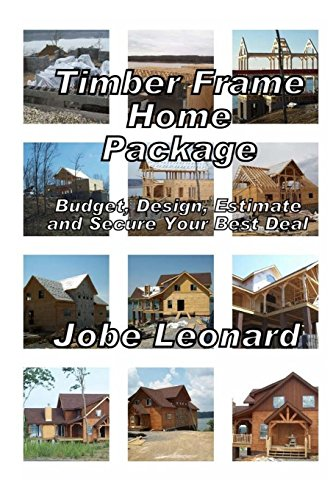 9781490473567: Timber Frame Home Package: Budget, Design, Estimate, and Secure Your Best Price