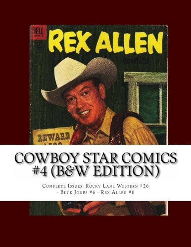9781490473659: Cowboy Star Comics #4 (B&W Edition): Complete Issues: Rocky Lane Western #26 - Buck Jones #6 - Rex Allen #8