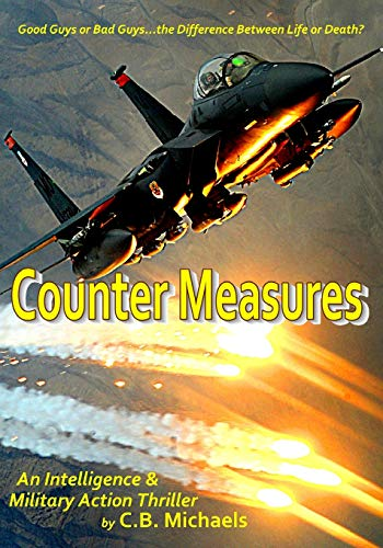 9781490473796: Counter Measures: Good Guys or Bad Guys...The Difference Between Life and Death? (Volume 1)