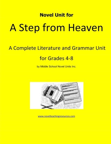 9781490476049: Novel Unit for A Step From Heaven: A Complete Literature and Grammar Unit for Grades 4-8