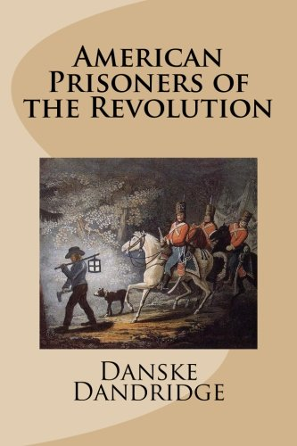 9781490476322: American Prisoners of the Revolution