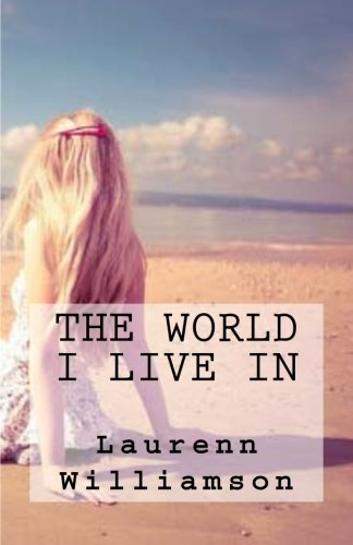 9781490476896: The World I Live In (The World Trilogy) (Volume 1)