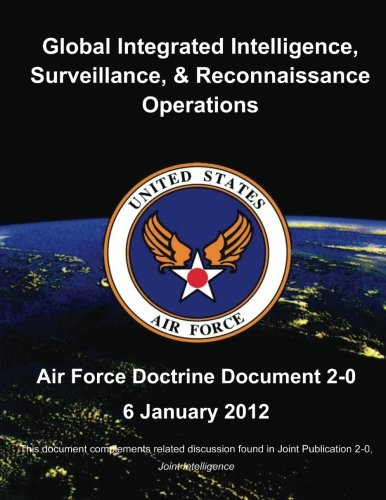 Global Integrated Intelligence, Surveillance and Reconnaissance Operations (9781490478494) by United States Air Force