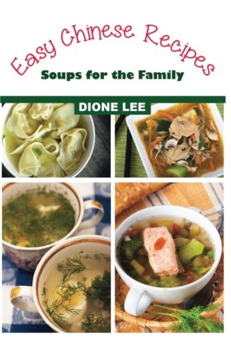 Easy Chinese Recipes: Soups for the Family: Lee, Dione