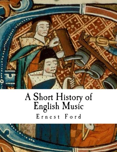 9781490480046: A Short History of English Music