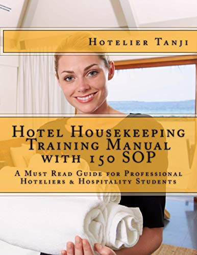 9781490480367: Hotel Housekeeping Training Manual with 150 SOP: A Must Read Guide for Professional Hoteliers & Hospitality Students