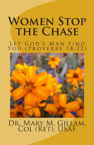 9781490480497: Women Stop the Chase: Let God's Man Find You (Proverbs 18:22)