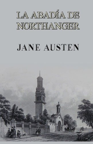 La abadía de Northanger (Spanish Edition): Austen, Jane