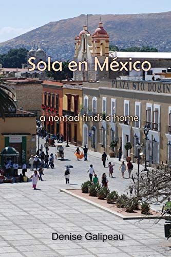 9781490483047: Sola en Mexico: a nomad finds a home