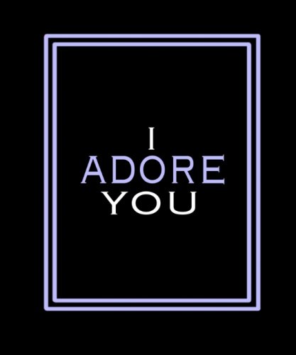 9781490483597: I Adore You: How Many ways can you say I adore you? (Volume 11)