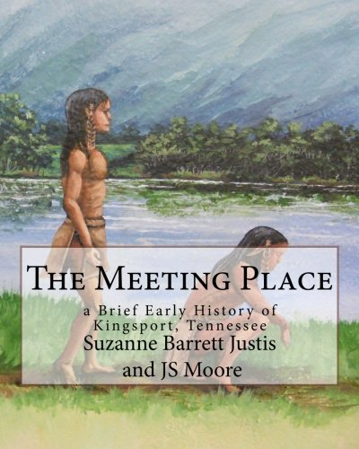 9781490487120: The Meeting Place: a Brief Early History of Kingsport, Tennessee