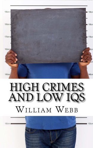 9781490488059: High Crimes and Low IQs: 50 of the Dumbest Criminals