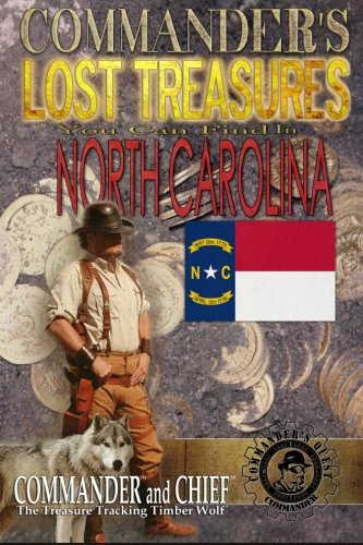 9781490488394: Commander's Lost Treasures You Can Find in North Carolina: Follow the Clues and Find Your FORTUNES!