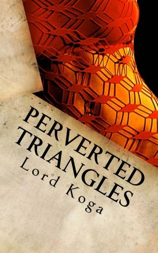 9781490489193: Perverted Triangles: Tales of Perverted Threesome