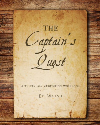 9781490489582: The Captain's Quest: A Thirty Day Meditation Workbook (Captaining)