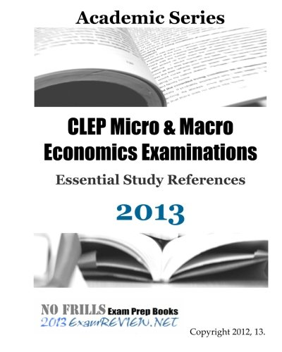 9781490489728: CLEP Micro & Macro Economics Examinations Essential Study References 2013