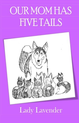 9781490491295: Our Mom Has Five Tails