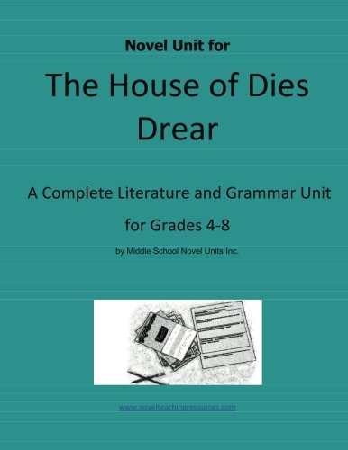 9781490491899: Novel Unit for The House of Dies Drear: A Complete Literature and Grammar Unit for Grades 4-8