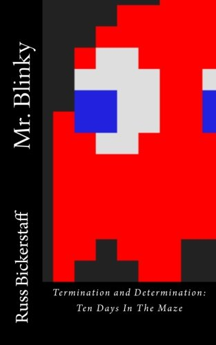 9781490492032: Mr. Blinky--Termination and Determination: Ten Days in the Maze