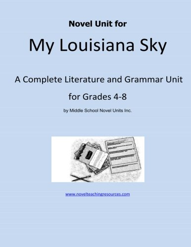 9781490493701: Novel Unit for My Louisiana Sky: A Complete Literature and Grammar Unit for Grades 4-8