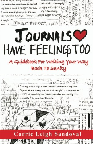 9781490495224: Journals Have Feelings Too: A Guidebook for Writing Your Way Back to Sanity