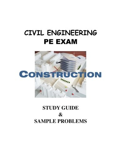 9781490496122: Study Guide for the Construction portion of the Civil Engineering PE Exam: Example Problems and Solutions, Tips and Resources